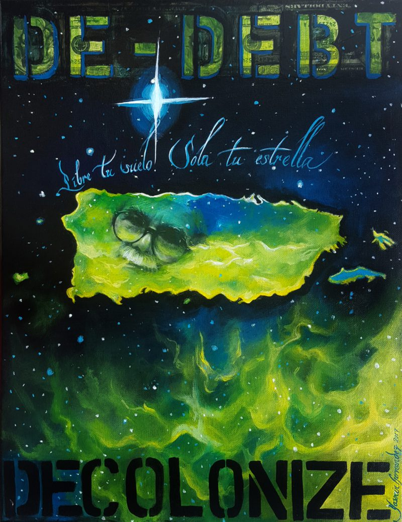 "Yasmin Hernandez De-Debt/Decolonize, 2017 Mixed media on canvas, 18"" x 14."" ""Created for the Debt Fair/Occupy Museums installation at the 2017 Whitney Biennial, NYC. The Puerto Rican archipelago is presented within a nebula. From the main island emerges the face of Political Prisoner Oscar Lopez Rivera, held by the US for 35 years on sedition charges. His sentence was commuted by Obama one week after I completed this work."" (Caption by Hernandez)"